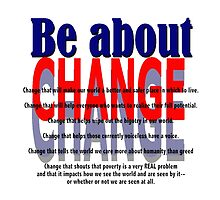 Be about Change by PharrisArt