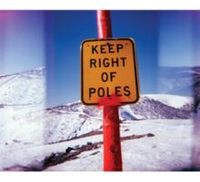 keep right of poles Sticker