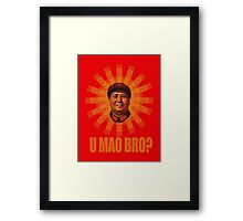 U MAO BRO? Framed Print