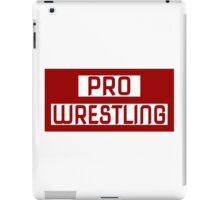 'PRO WRESTLING' iPad Case/Skin