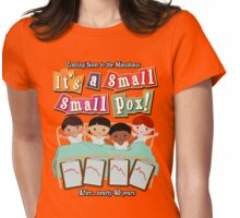 It's a small small pox! Womens Fitted T-Shirt