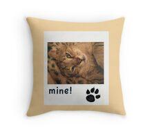 Mine!  Throw Pillow