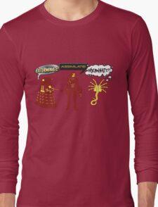 Exterminate, Assimilate, Inseminate! Long Sleeve T-Shirt