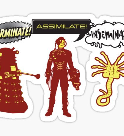 Exterminate, Assimilate, Inseminate! Sticker
