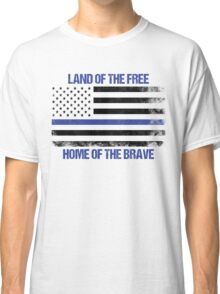 Land Of The Free, Home Of The Brave Classic T-Shirt
