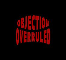 Your Objection Is Overruled by Vy Solomatenko