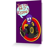You Can Do It Kiddo! Greeting Card
