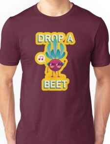 Drop A Beet Unisex T-Shirt
