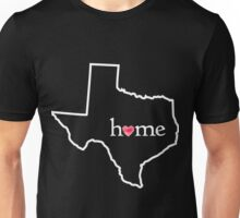 TEXAS - HOME - LOVE Unisex T-Shirt