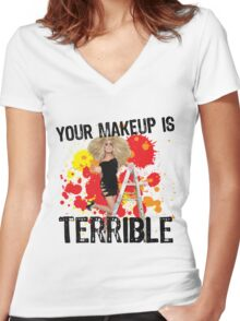 Your makeup is terrible! Women's Fitted V-Neck T-Shirt