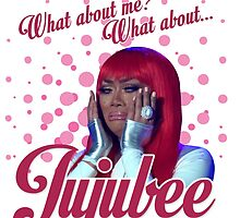 What about Jujubee??? by aespinel