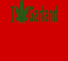 0166 I Love Garland by Ganjastan