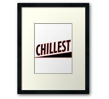 Chillest Framed Print