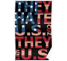 They Hate US Cuz They Ain't US Poster