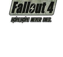 Fallout 4 Hope Never Dies ! by ElkingtonTees