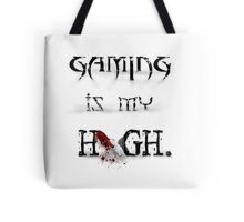 Gaming is my High.  Tote Bag