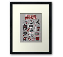 How to Kill Monsters Framed Print