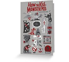 How to Kill Monsters Greeting Card