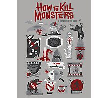 How to Kill Monsters Photographic Print
