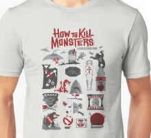 How to Kill Monsters Unisex T-Shirt
