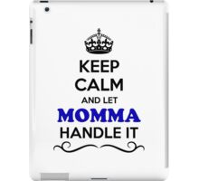 Keep Calm and Let MOMMA Handle it iPad Case/Skin
