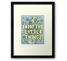 I enjoy the little things Framed Print
