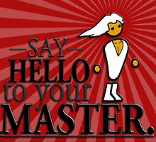 Say HELLO to your MASTER. -Red- by 86248Diamond