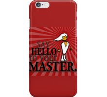 Say HELLO to your MASTER. -Red- iPhone Case/Skin