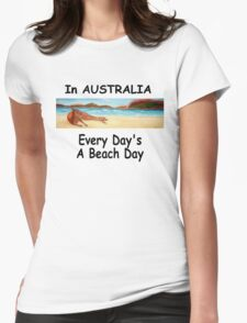 In AUSTRALIA Every Day's A Beach Day Womens Fitted T-Shirt
