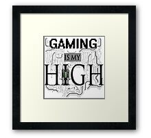 Gaming is my HIGH - Black text Transparent Framed Print