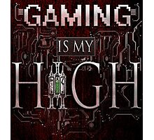 Gaming is my HIGH - White text w/ background Photographic Print