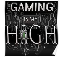 Gaming is my HIGH - White text Transparent Poster