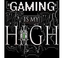 Gaming is my HIGH - White text Transparent Photographic Print