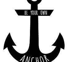 be your own anchor by queencamille