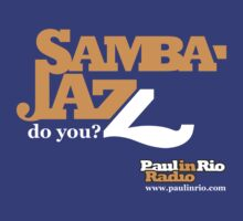 Samba Jazz from Paul in Rio Radio by paulinrio