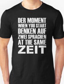 Der Moment When You Start Denken Auf Zwei Sprachen At The Same Zeit - TShirts & Hoodies T-Shirt