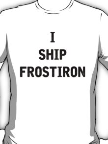 I Ship Frostiron T-Shirt