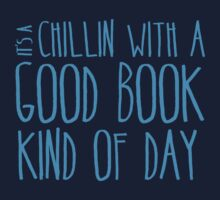 It's a chillin with a good book kind of day Kids Clothes