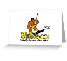 NIMROD - THE HUNTER Greeting Card