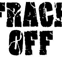 FRACK OFF by Matthew Scotland
