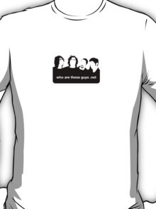 who are these guys .net T-Shirt