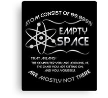 The atom consist of 99.999% empty space! Canvas Print
