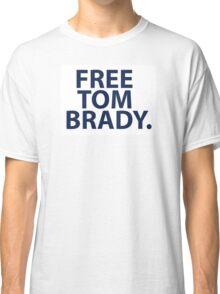 Free Tom Brady - New England Patriots Quarterback  Classic T-Shirt