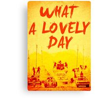 What a Lovely Day - War Boys Design Canvas Print