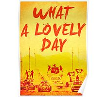 What a Lovely Day - War Boys Design Poster