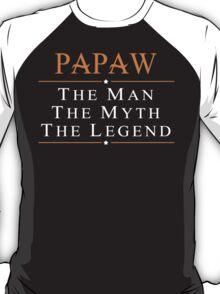 Papaw The Man The Myth The Legend - TShirts & Hoodies T-Shirt