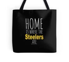 Home Is Where The Steelers Are Tote Bag