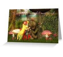 Thoughts of you fill my mind Greeting Card