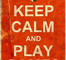 Keep Calm and Play Games by atomicgirl