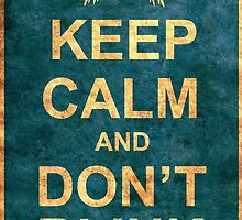 Keep Calm and Don't Blink by atomicgirl